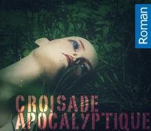 Croisade Apocalyptique / Romain Ternaux
